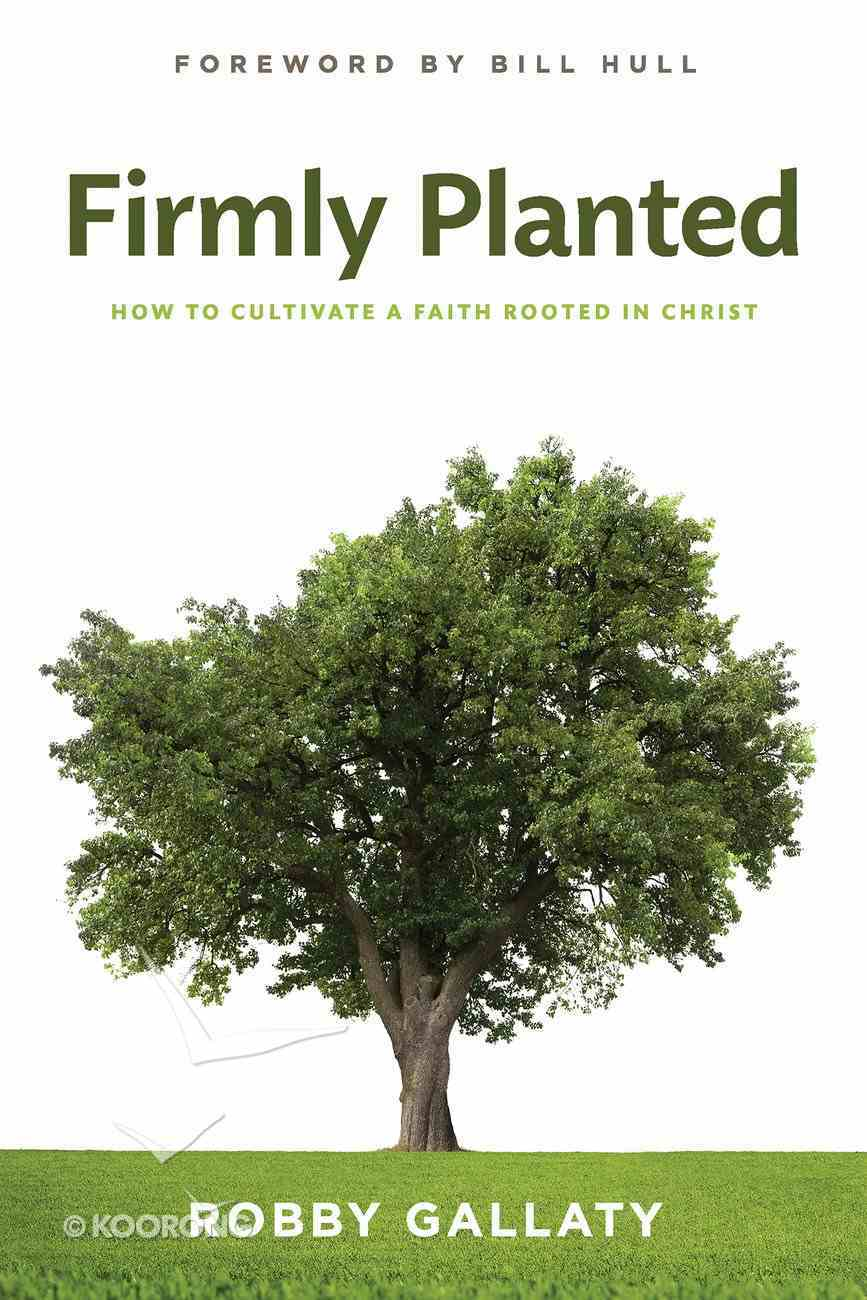 Firmly Planted Paperback