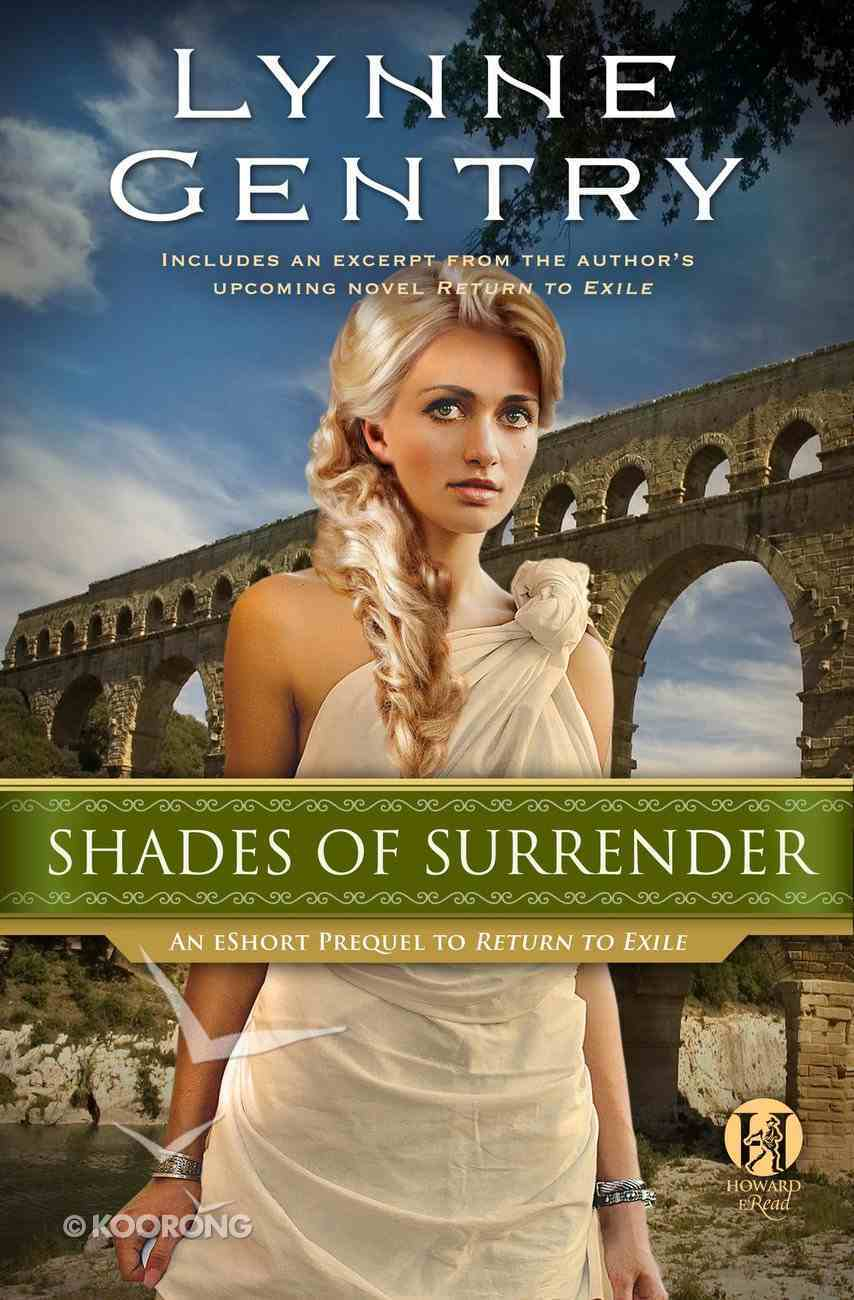 Shades of Surrender (An Eshort Prequel to Return to Exile) (The Carthage Chronicles Series) eBook