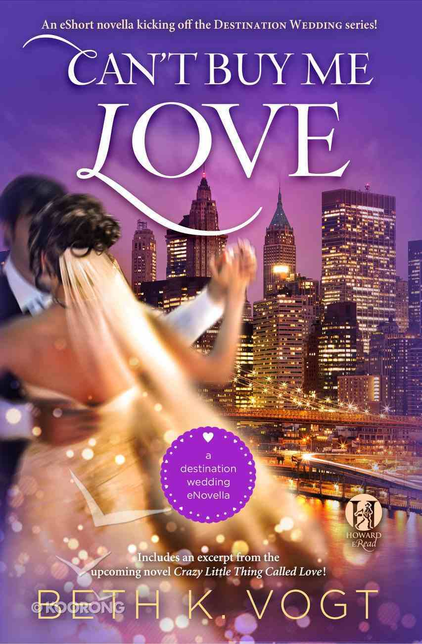 Can't Buy Me Love (Destination Wedding Series) eBook