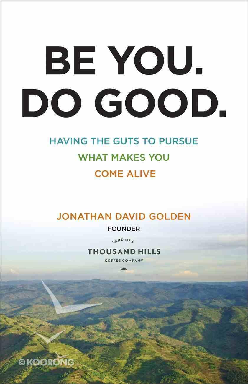 Be You. Do Good. eBook