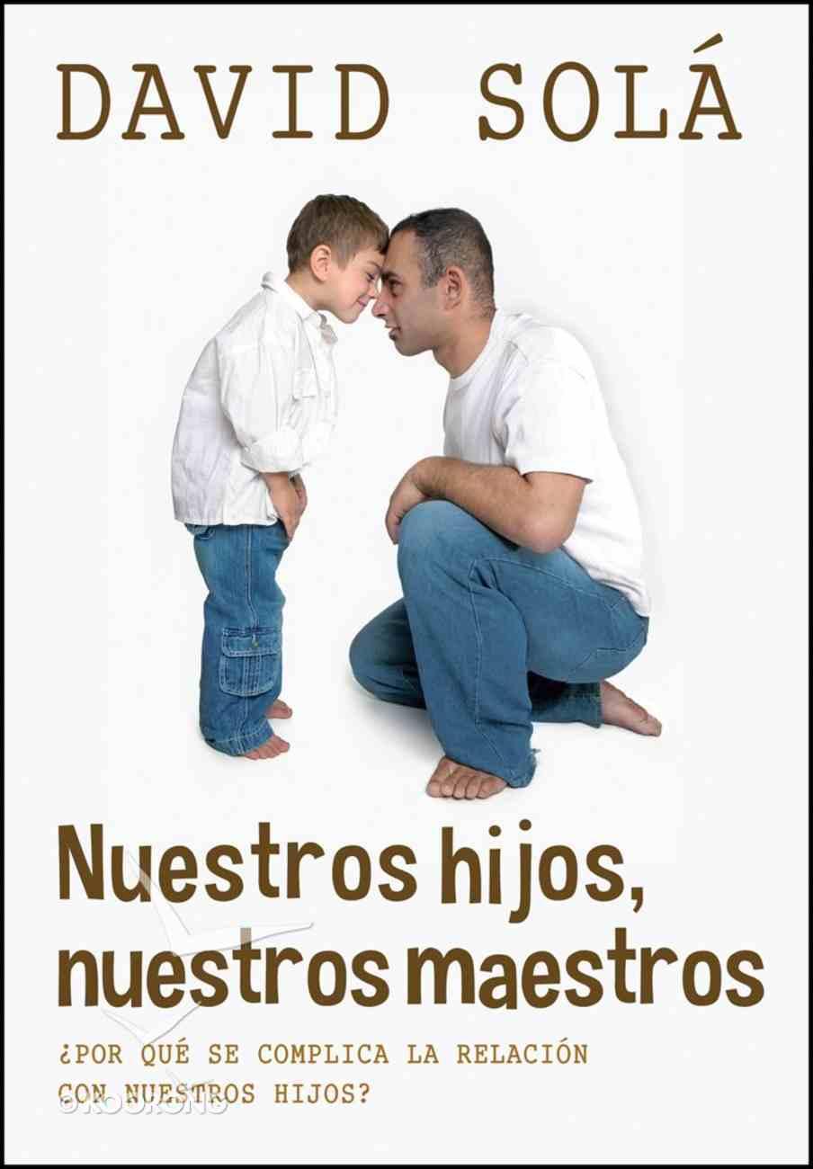 Nuestros Hijos, Nuestros Maestros eBook