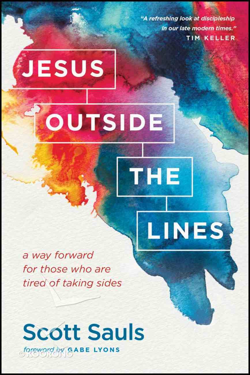 Jesus Outside the Lines: A Way Forward For Those Who Are Tired of Taking Sides eBook