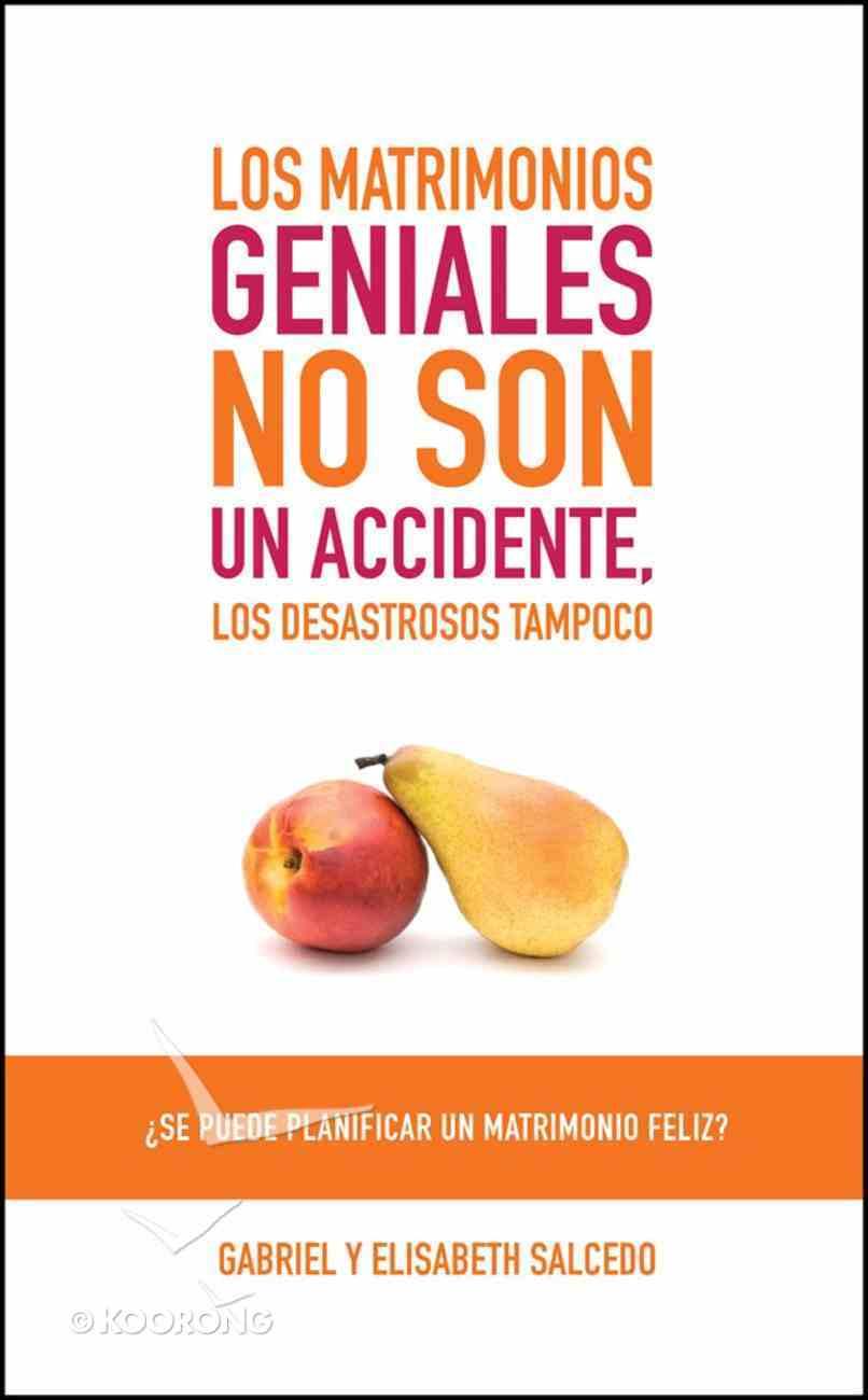 Los Matrimonios Geniales No Son Un Accidente eBook