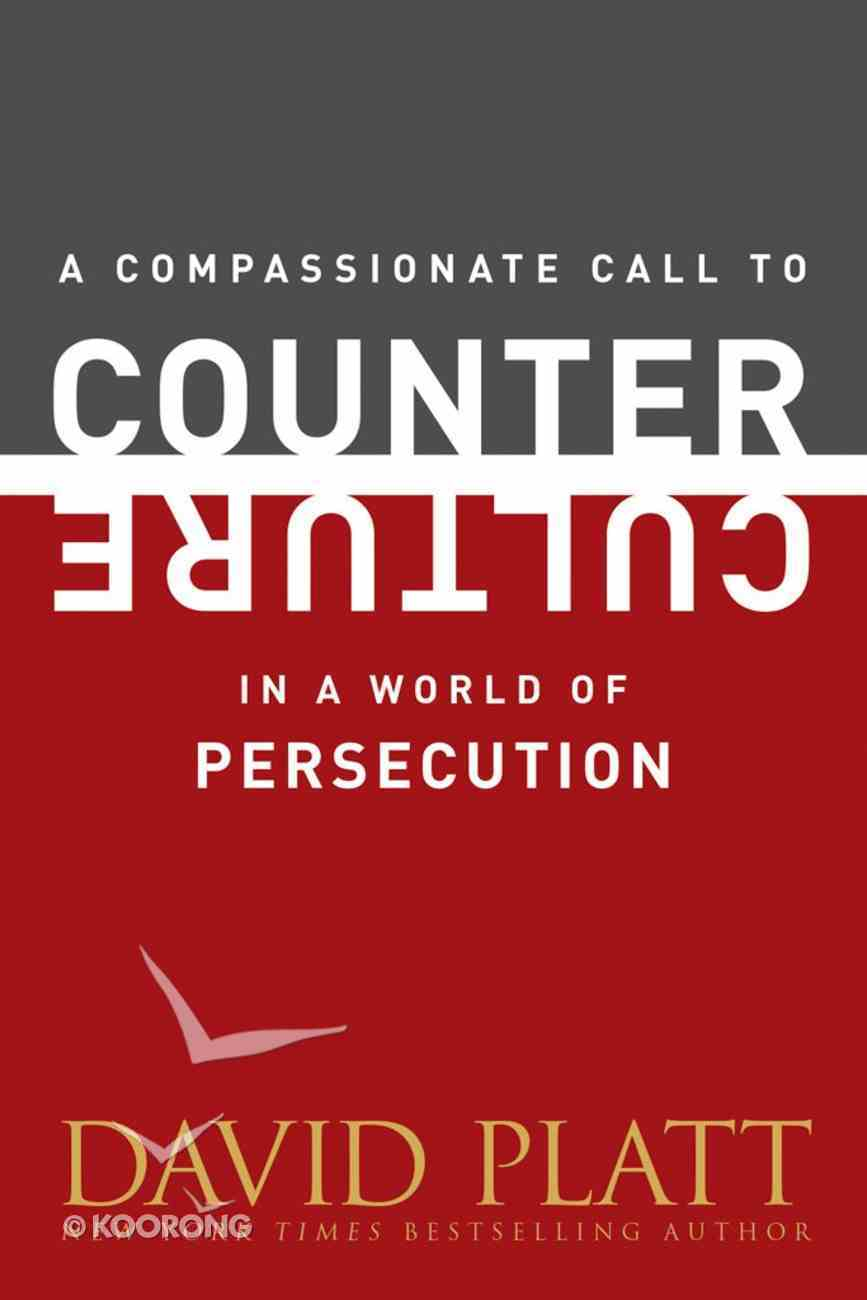 A Compassionate Call to Counter Culture in a World of Persecution eBook