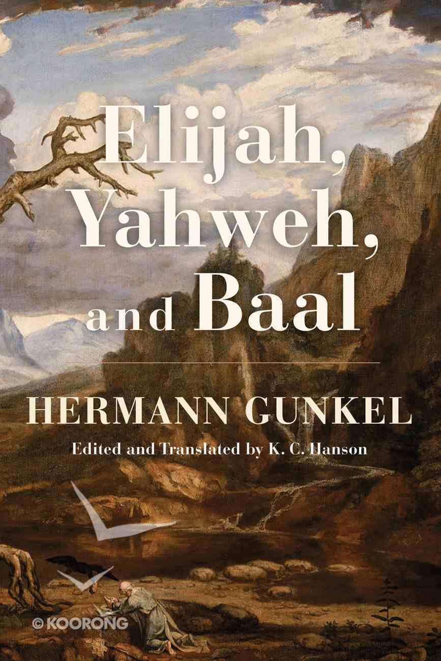 Elijah, Yahweh, and Baal Paperback