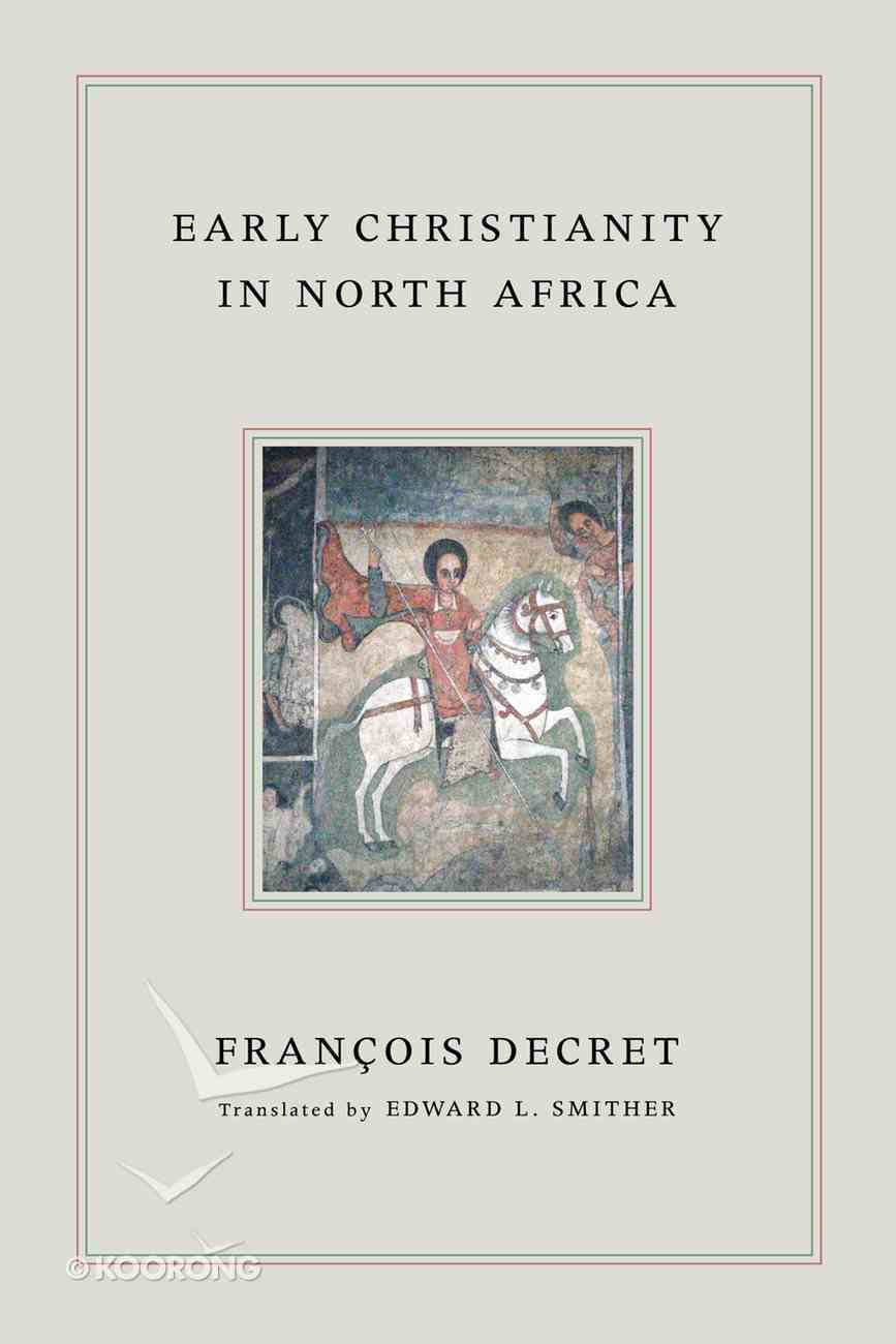 Early Christianity in North Africa eBook