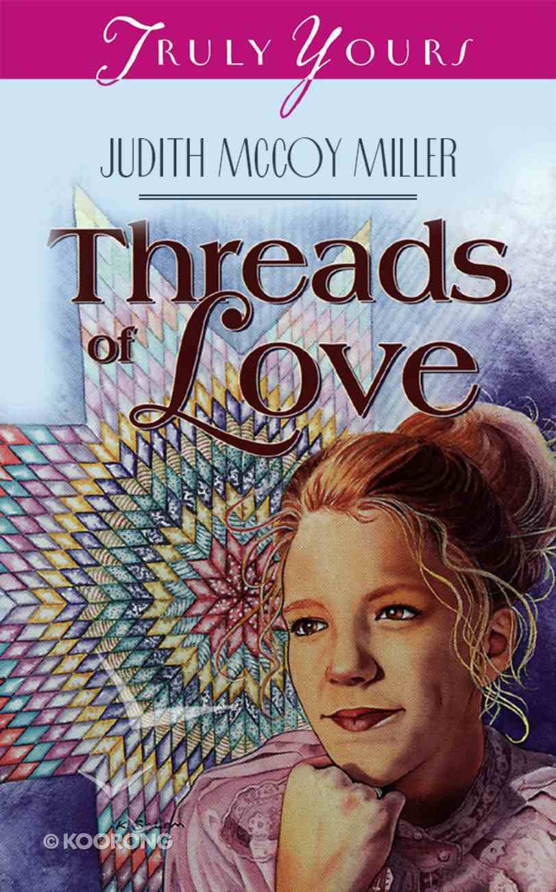 Threads of Love (#223 in Heartsong Series) Mass Market