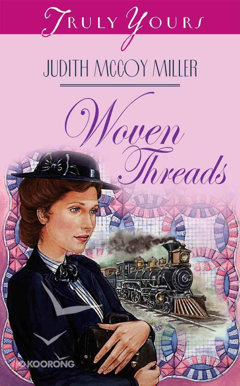 Woven Threads (#244 in Heartsong Series) Mass Market