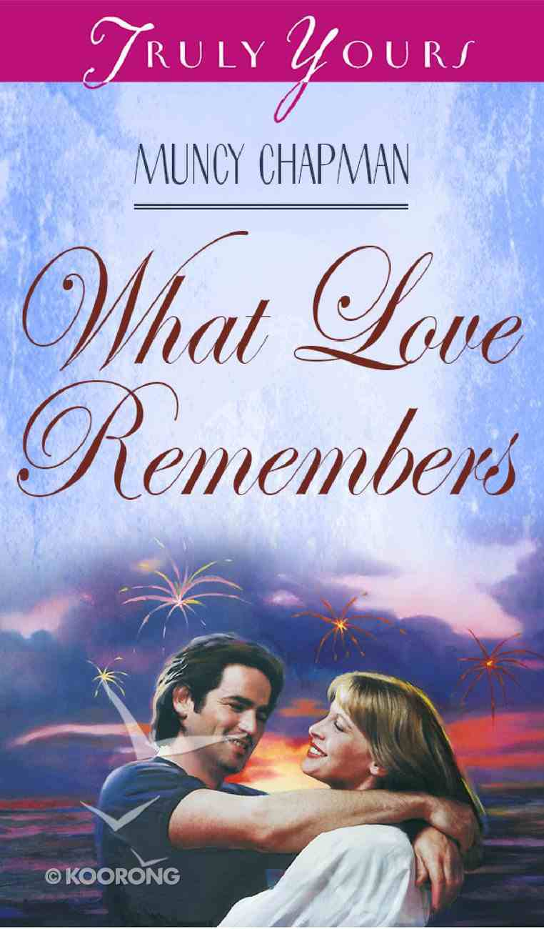 What Love Remembers (#266 in Heartsong Series) Mass Market