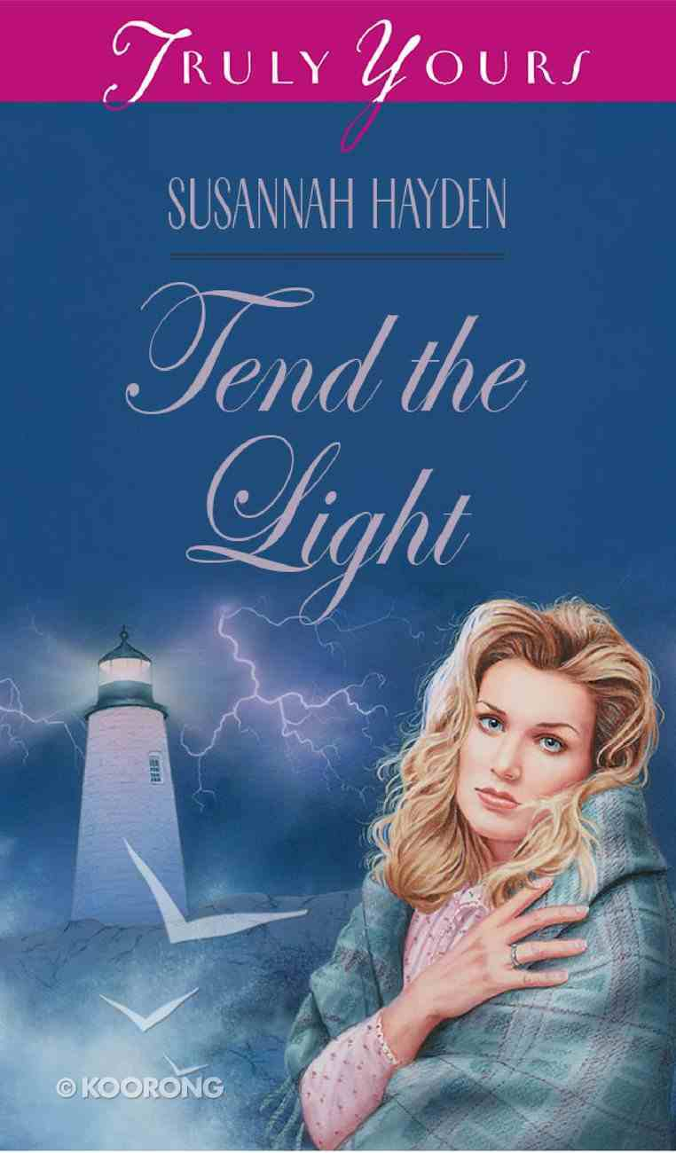 Tend the Light (#295 in Heartsong Series) Mass Market