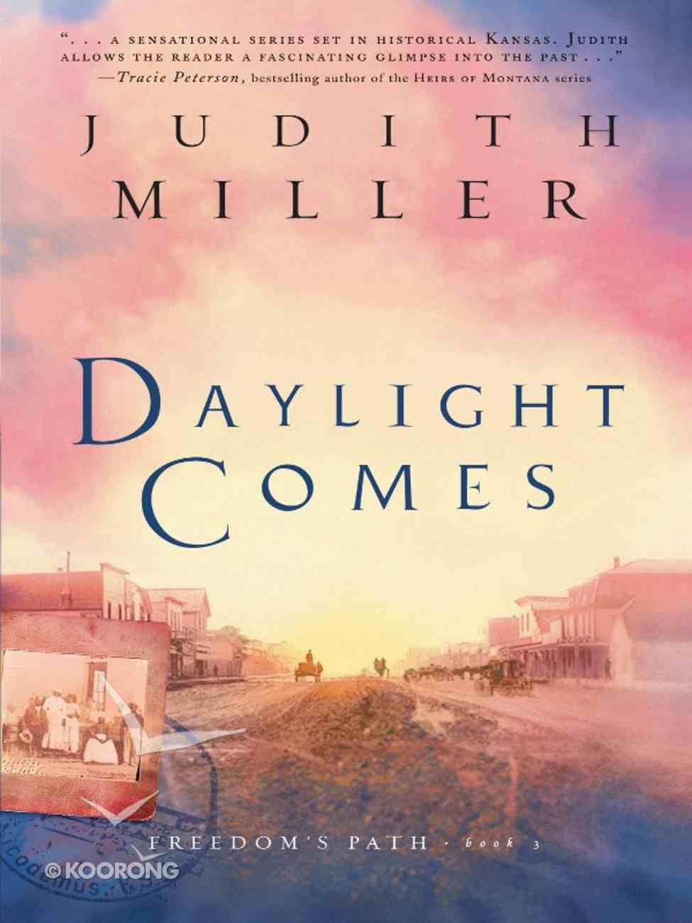 Daylight Comes (#03 in Freedom's Path Series) eBook