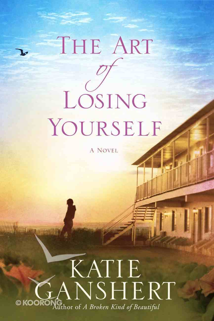 The Art of Losing Yourself eBook