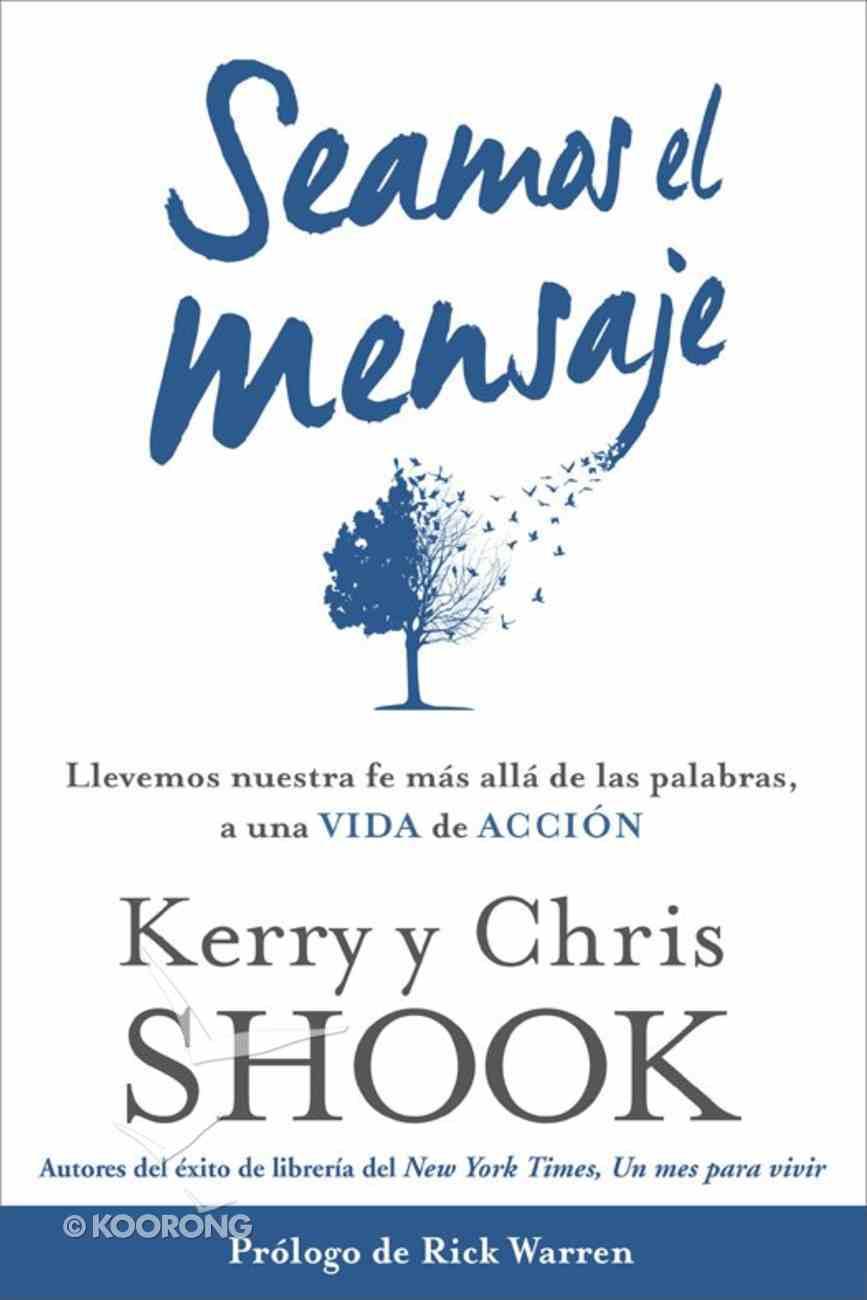 Seamos El Mensaje eBook
