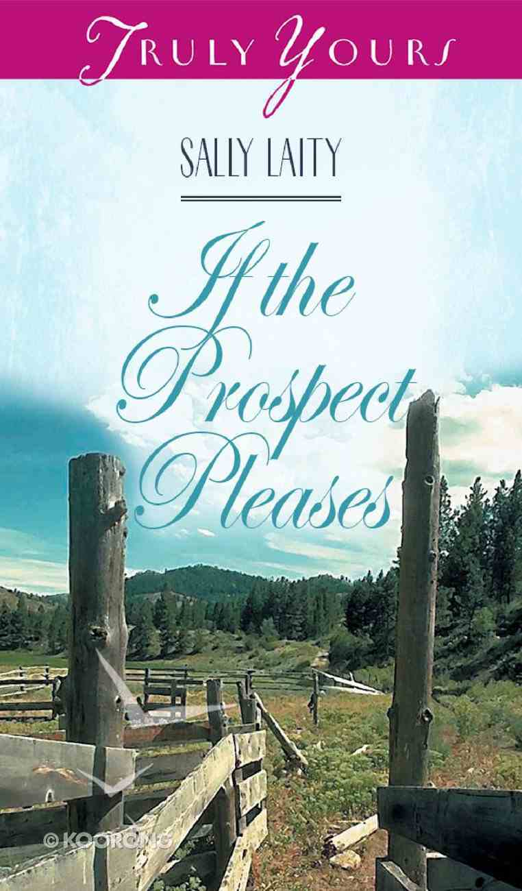 If the Prospect Pleases (#311 in Heartsong Series) eBook