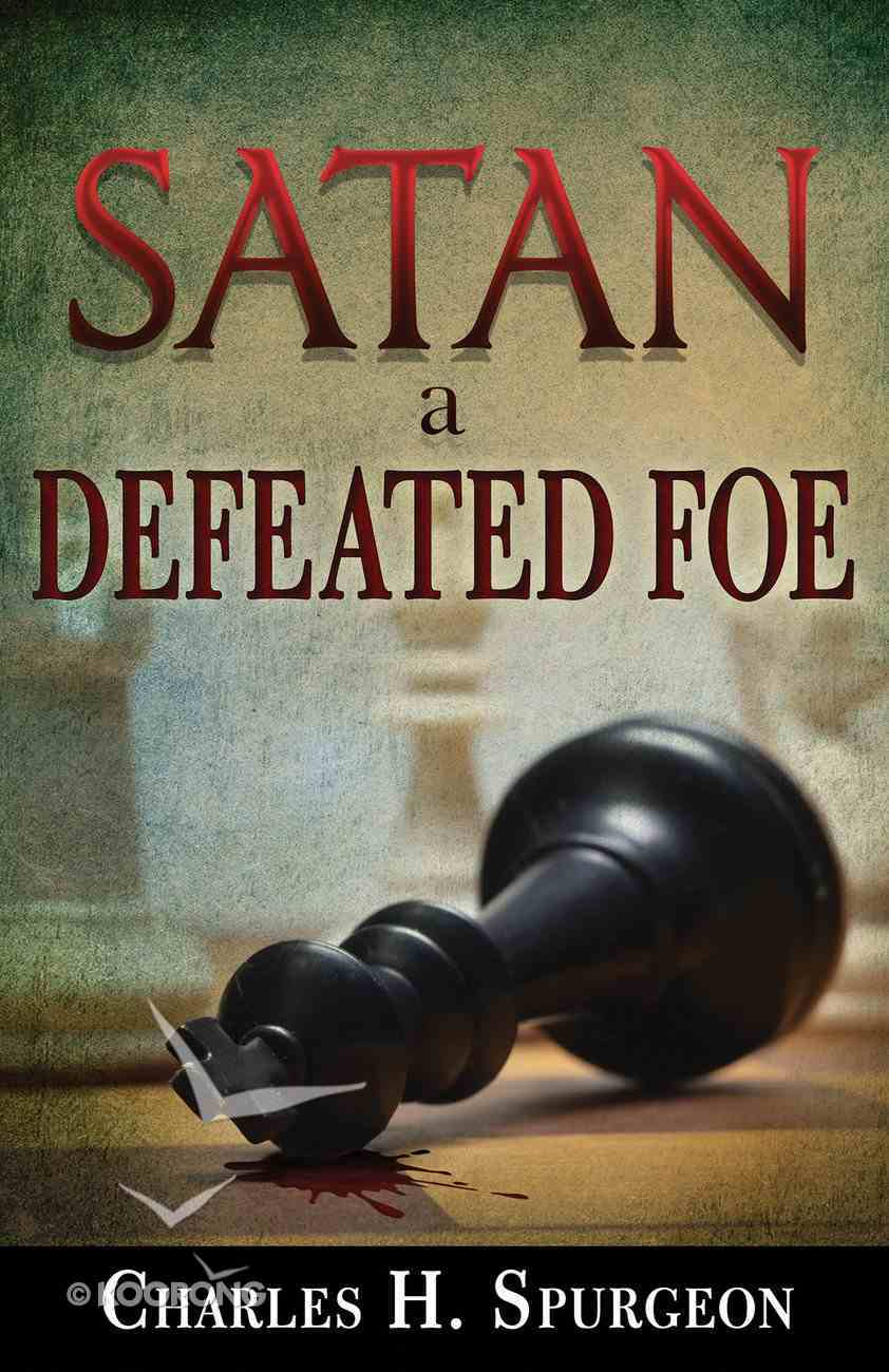 Satan, a Defeated Foe Paperback