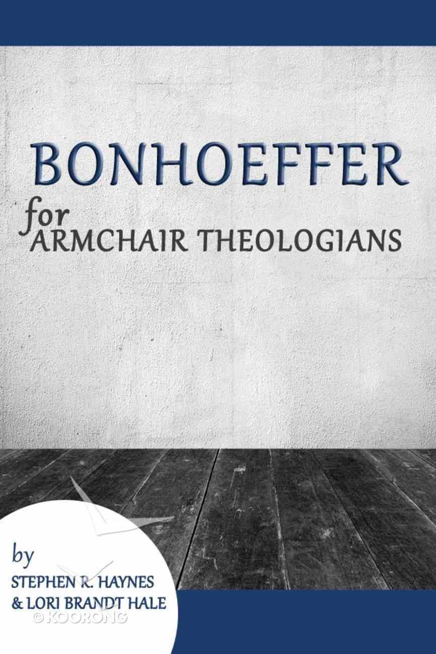 Bonhoeffer For Armchair Theologians (Armchair Theologians Series) eBook