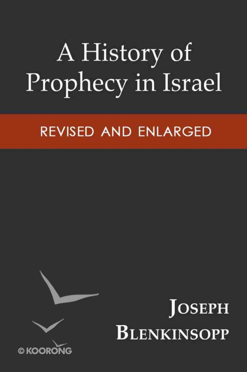 A History of Prophecy in Israel, Revised and Enlarged eBook
