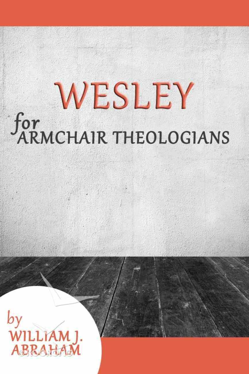 Wesley For Armchair Theologians (Armchair Theologians Series) eBook