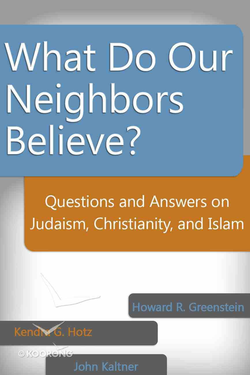 What Do Our Neighbors Believe? eBook