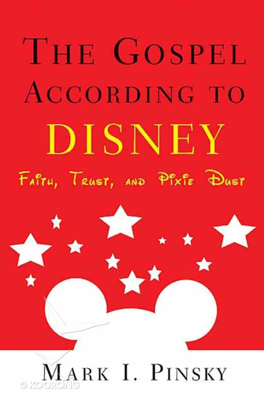 The Gospel According to Disney (Gospel According To Series) eBook