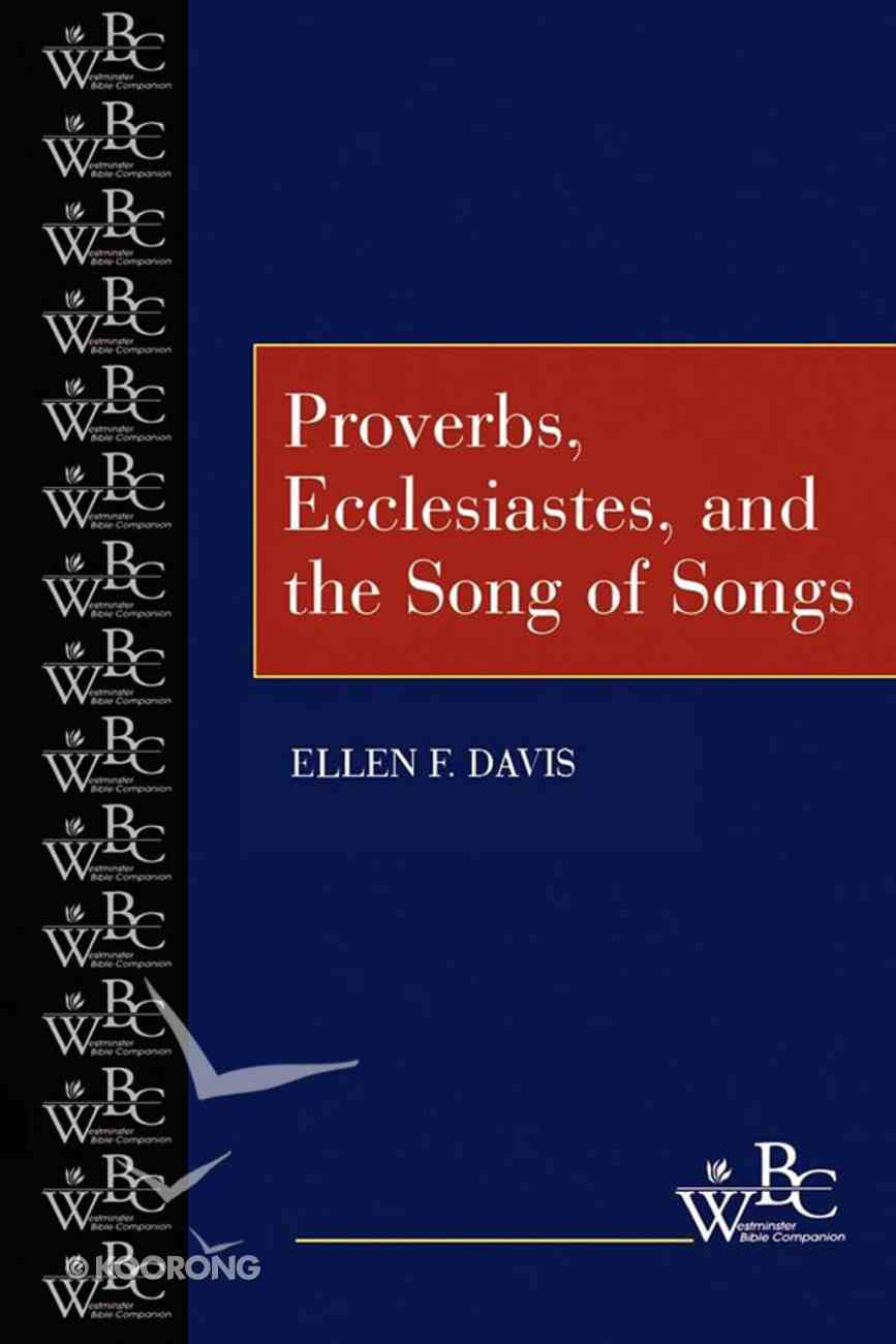 Proverbs, Ecclesiastes, and the Song of Songs (Westminster Bible Companion Series) eBook