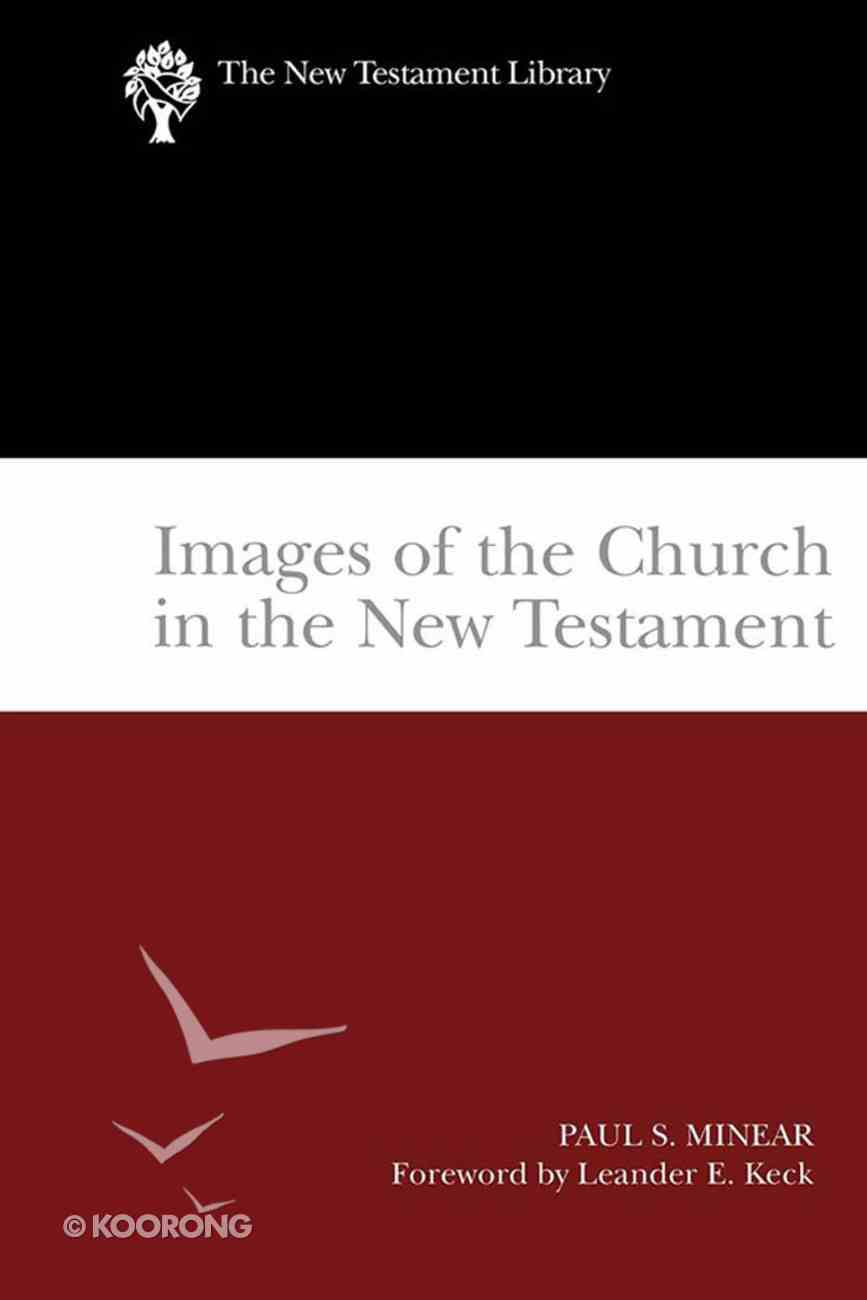 Images of the Church in the New Testament (2004) (New Testament Library Series) eBook