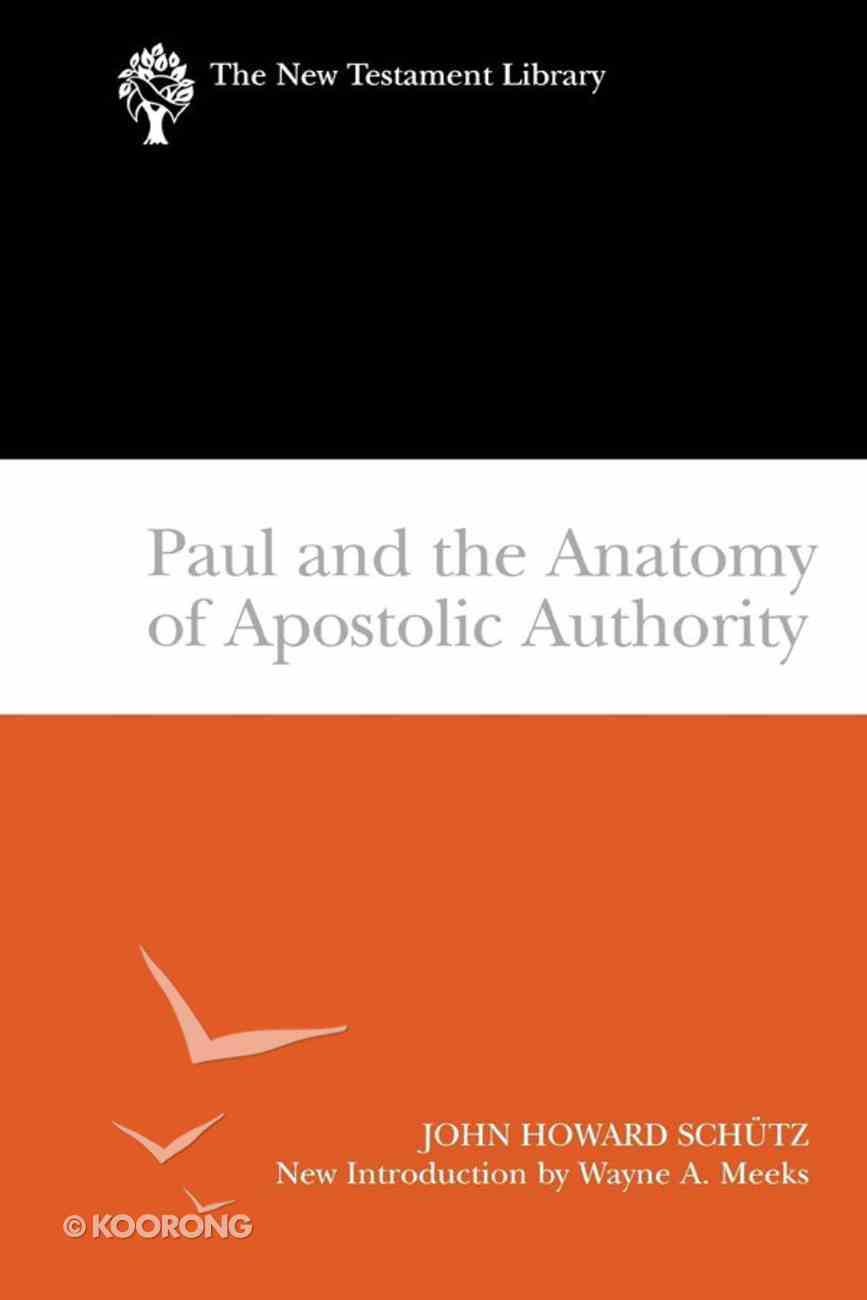 Paul and the Anatomy of Apostolic Authority (2007) (New Testament Library Series) eBook