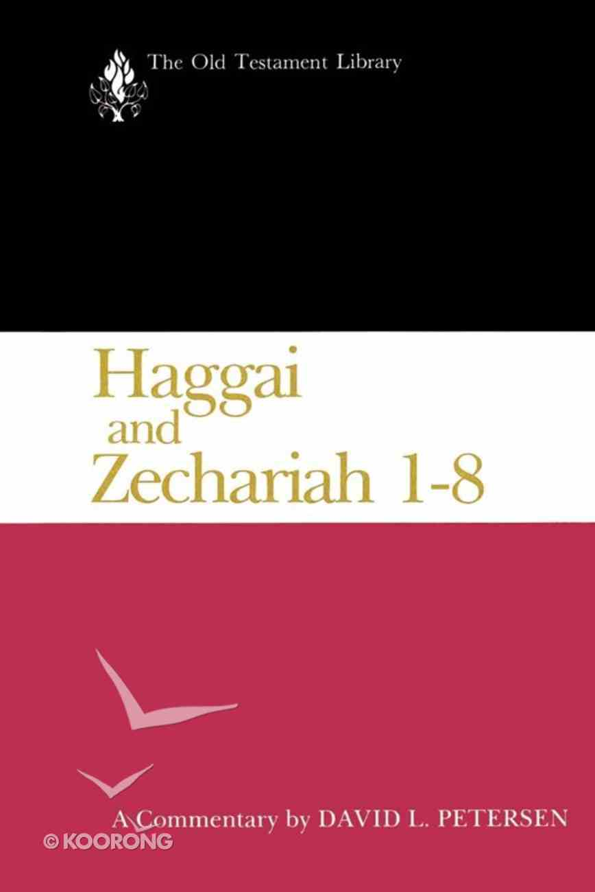 Haggai and Zechariah 1-8 (1984) (Old Testament Library Series) eBook
