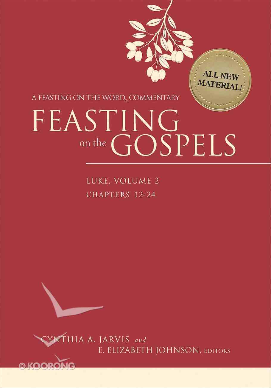 Feasting on the Gospels--Luke, Volume 2 (Feasting On The Word Commentary Series) eBook