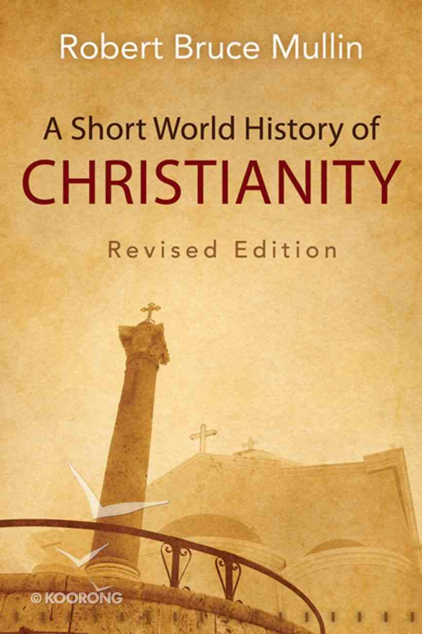A Short World History of Christianity, Revised Edition eBook
