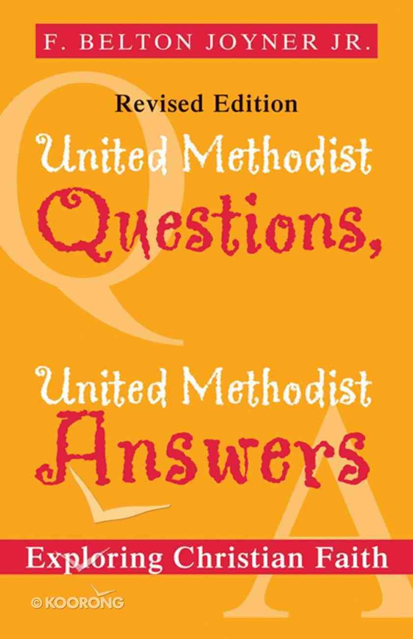 United Methodist Questions, United Methodist Answers, Revised Edition eBook