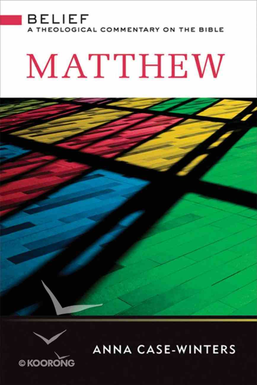 Matthew (Belief: Theological Commentary On The Bible Series) eBook