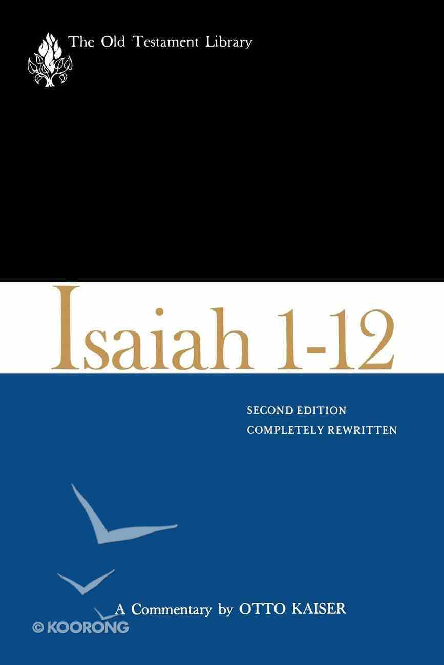 Isaiah 1-12, Second Edition (Old Testament Library Series) eBook