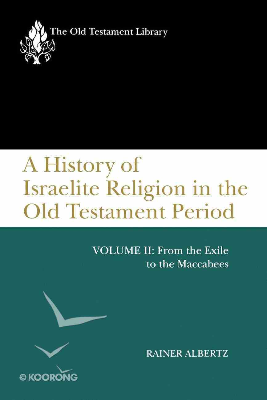 A History of Israelite Religion in the Old Testament Period, Volume II (Old Testament Library Series) eBook