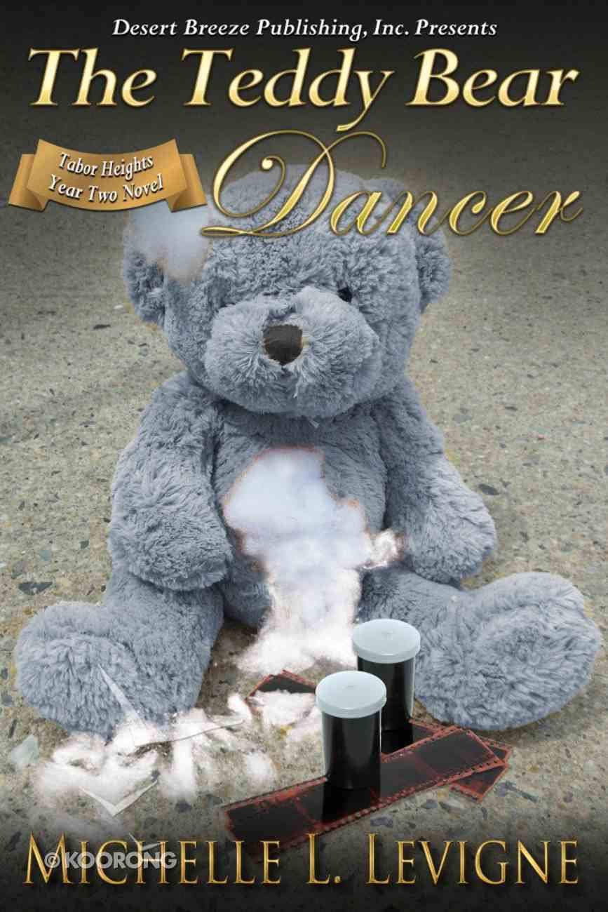 The Teddy Bear Dancer (#07 in Tabor Heights Year Two Series) eBook