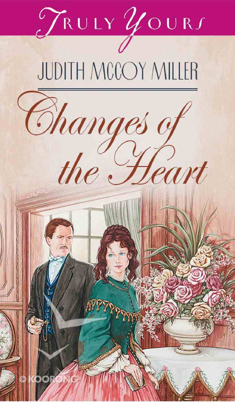 Changes of the Heart (#300 in Heartsong Series) eBook