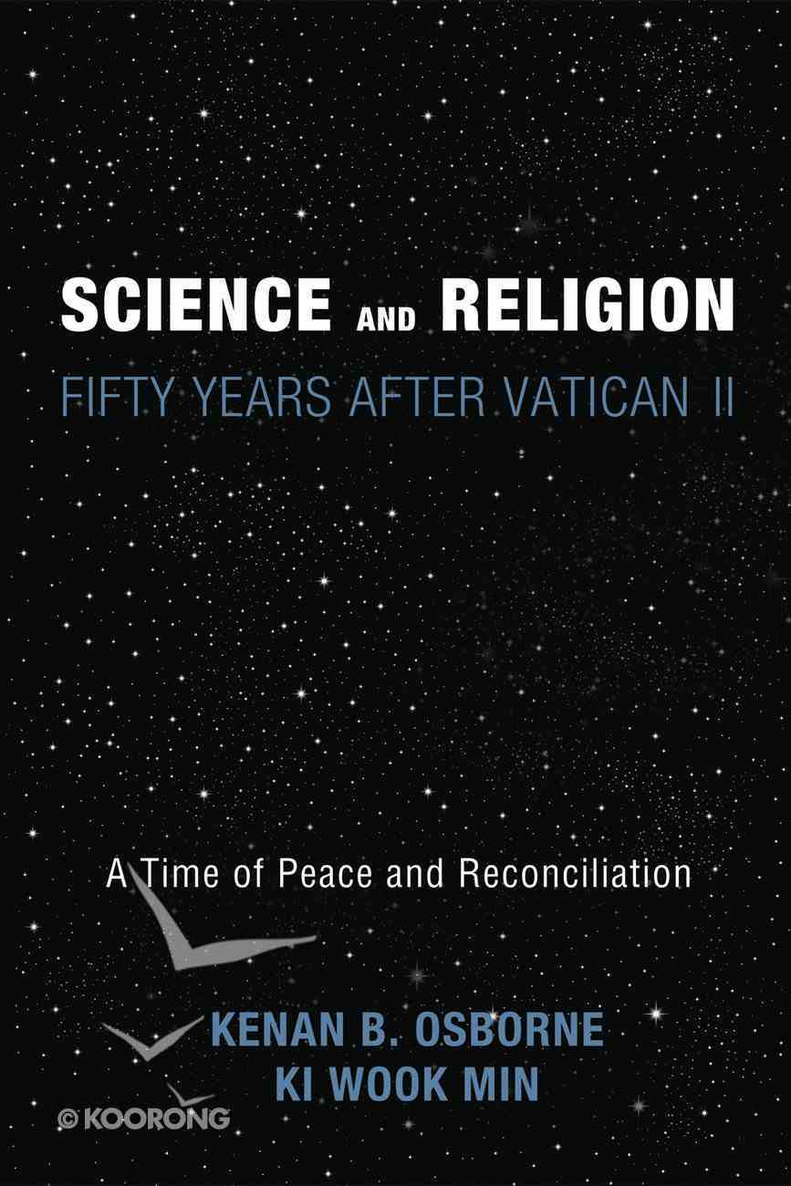 Science and Religion: Fifty Years After Vatican II Paperback