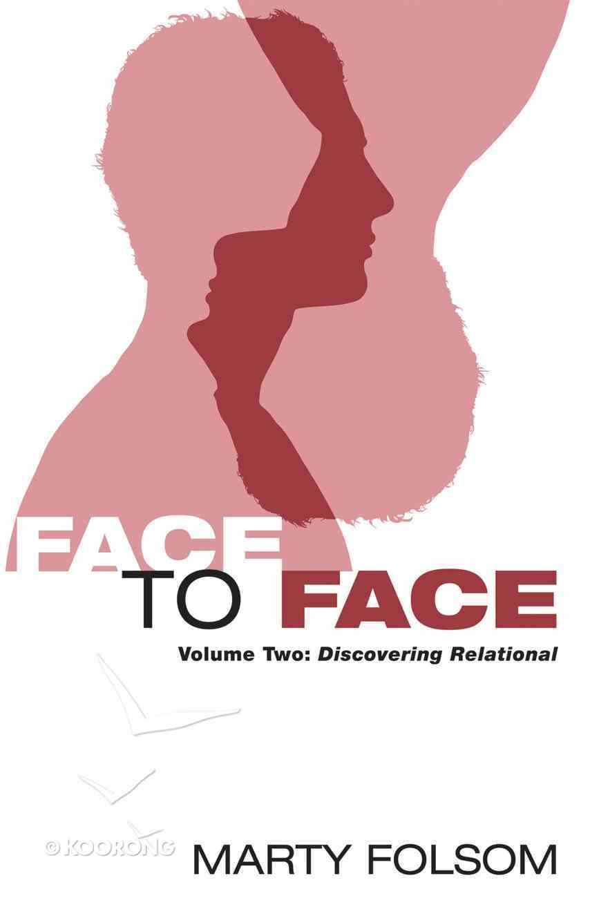 Face to Face: Discovering Relational (Vol #02) Paperback