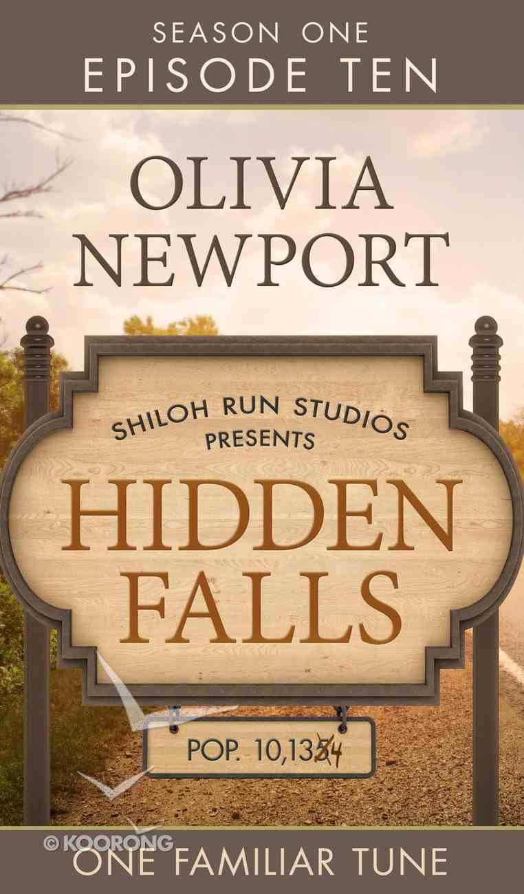 One Familiar Tune (#10 in Hidden Falls Series) eBook