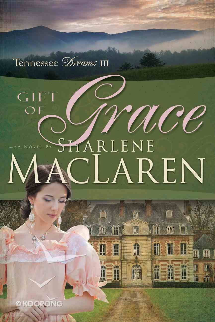 Gift of Grace (#03 in Tennessee Dreams Series) Paperback
