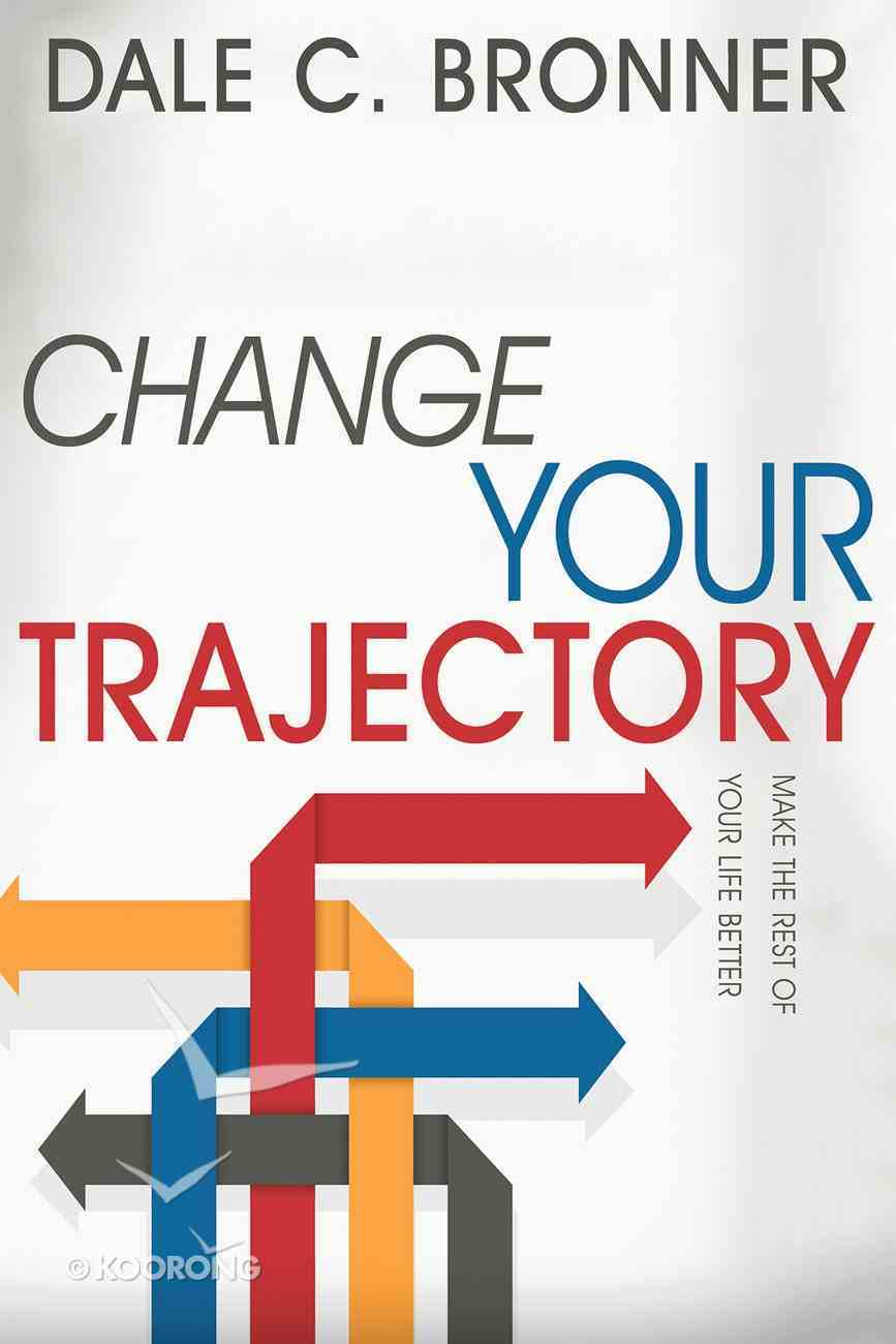 Change Your Trajectory Paperback