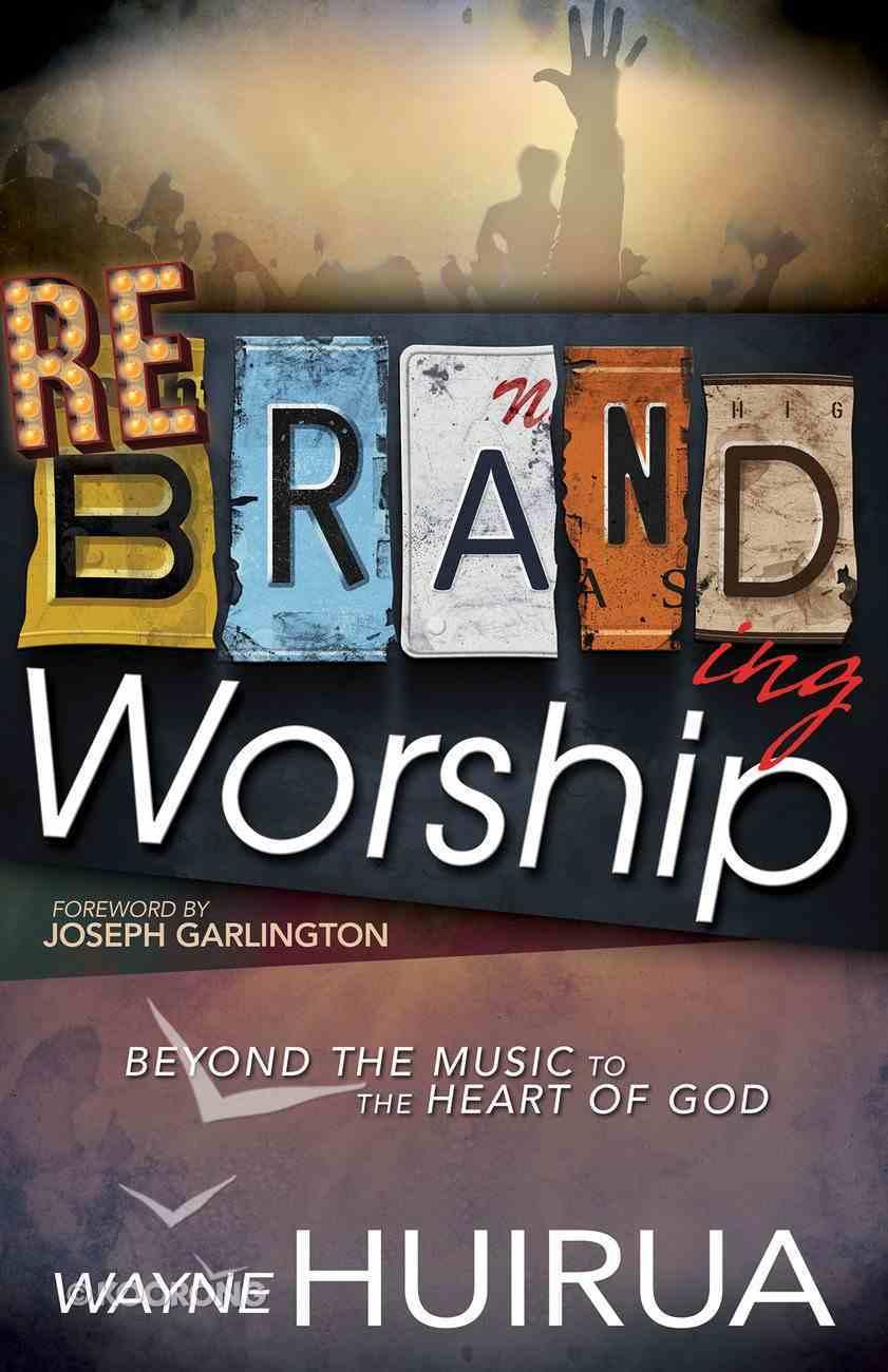 Rebranding Worship Paperback