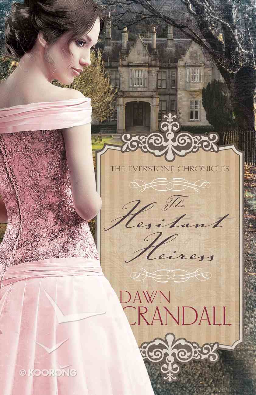 Hesitant Heiress (#01 in Everstone Chronicles Series) Paperback