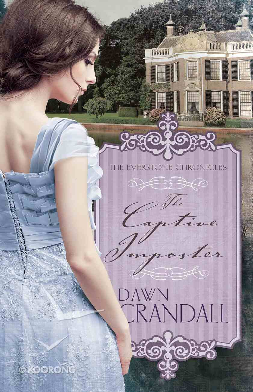 The Captive Imposter (#3 in Everstone Chronicles Series) Paperback