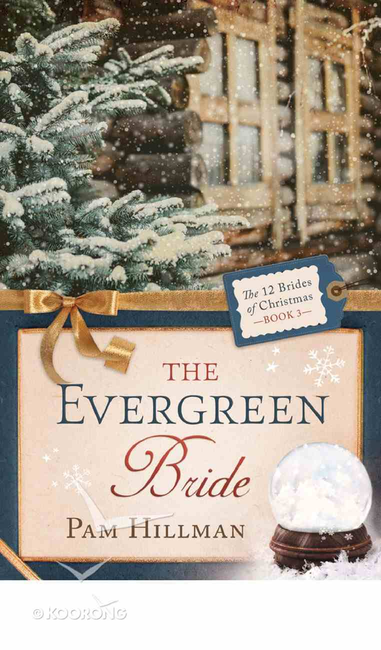 The Evergreen Bride (#03 in 12 Brides Of Christmas Series) eBook