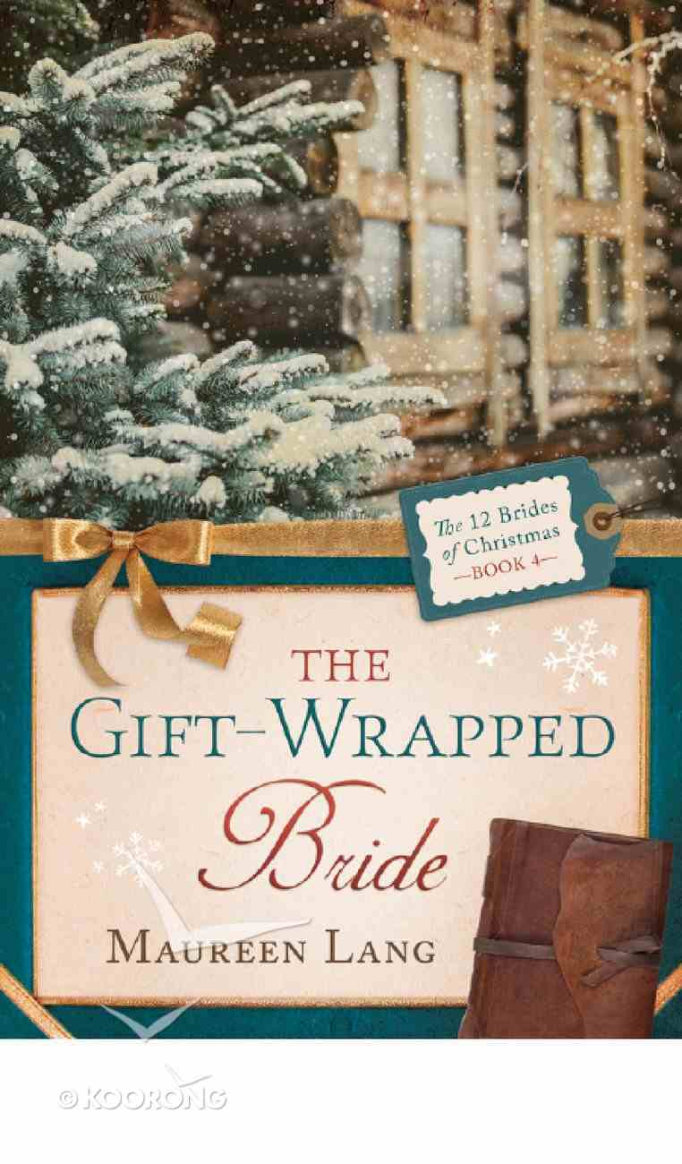 The Gift-Wrapped Bride (#04 in 12 Brides Of Christmas Series) eBook