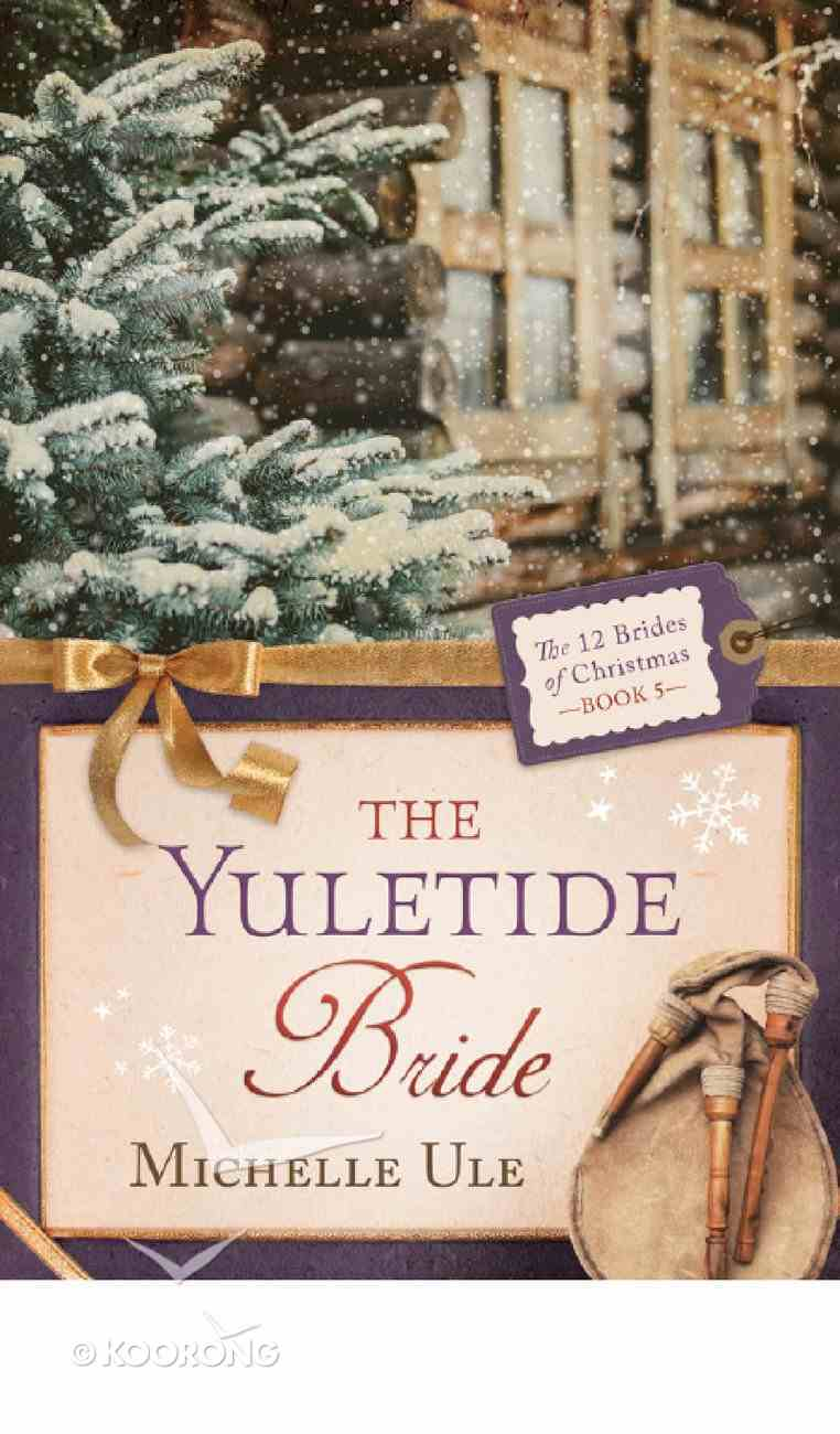 The Yuletide Bride (#05 in 12 Brides Of Christmas Series) eBook