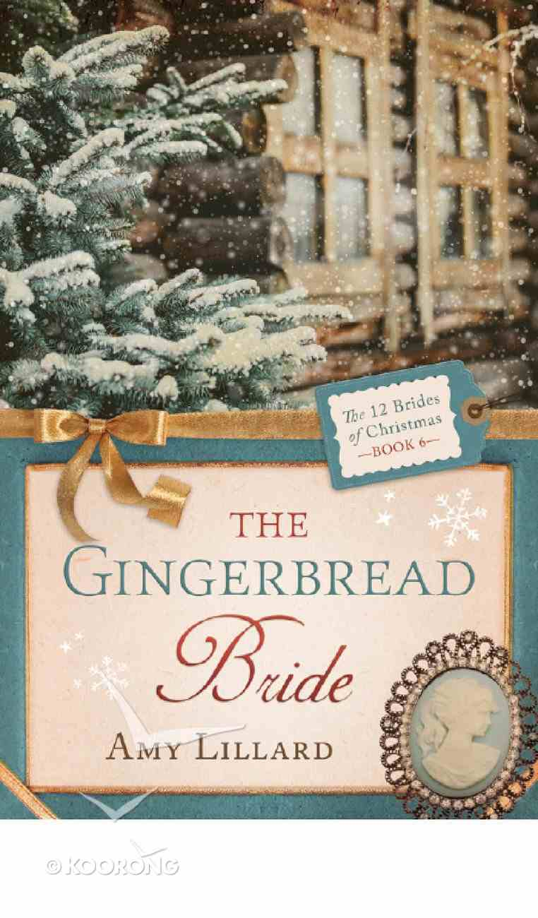 The Gingerbread Bride (#06 in 12 Brides Of Christmas Series) eBook