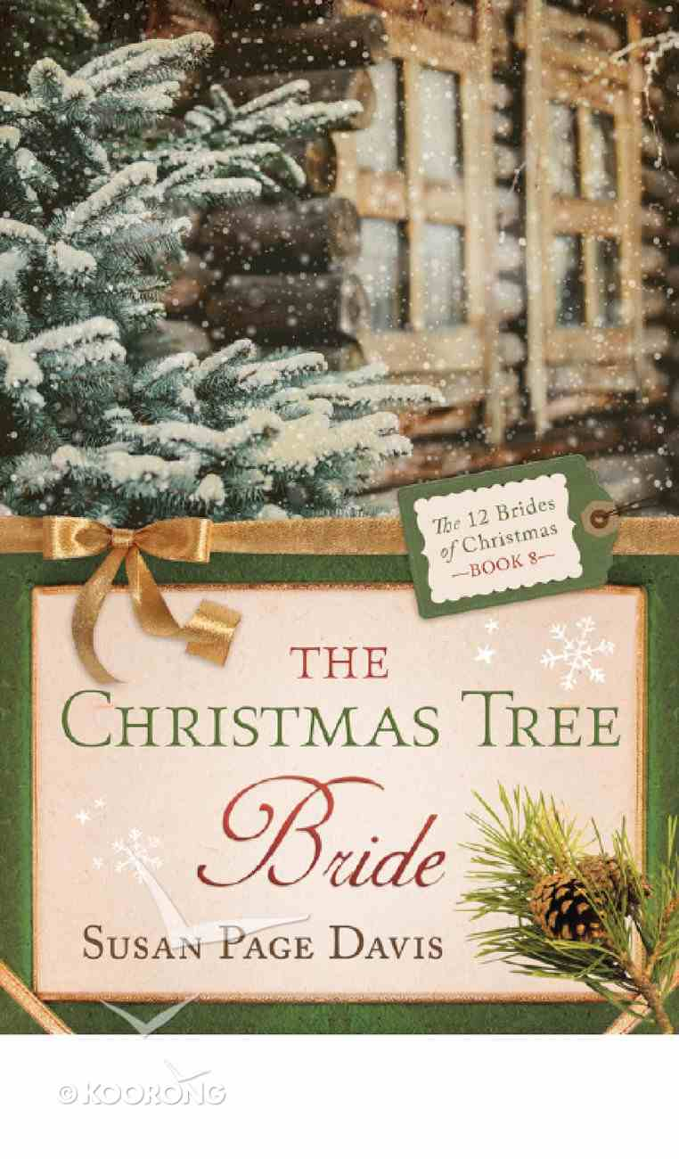The Christmas Tree Bride (#08 in 12 Brides Of Christmas Series) eBook