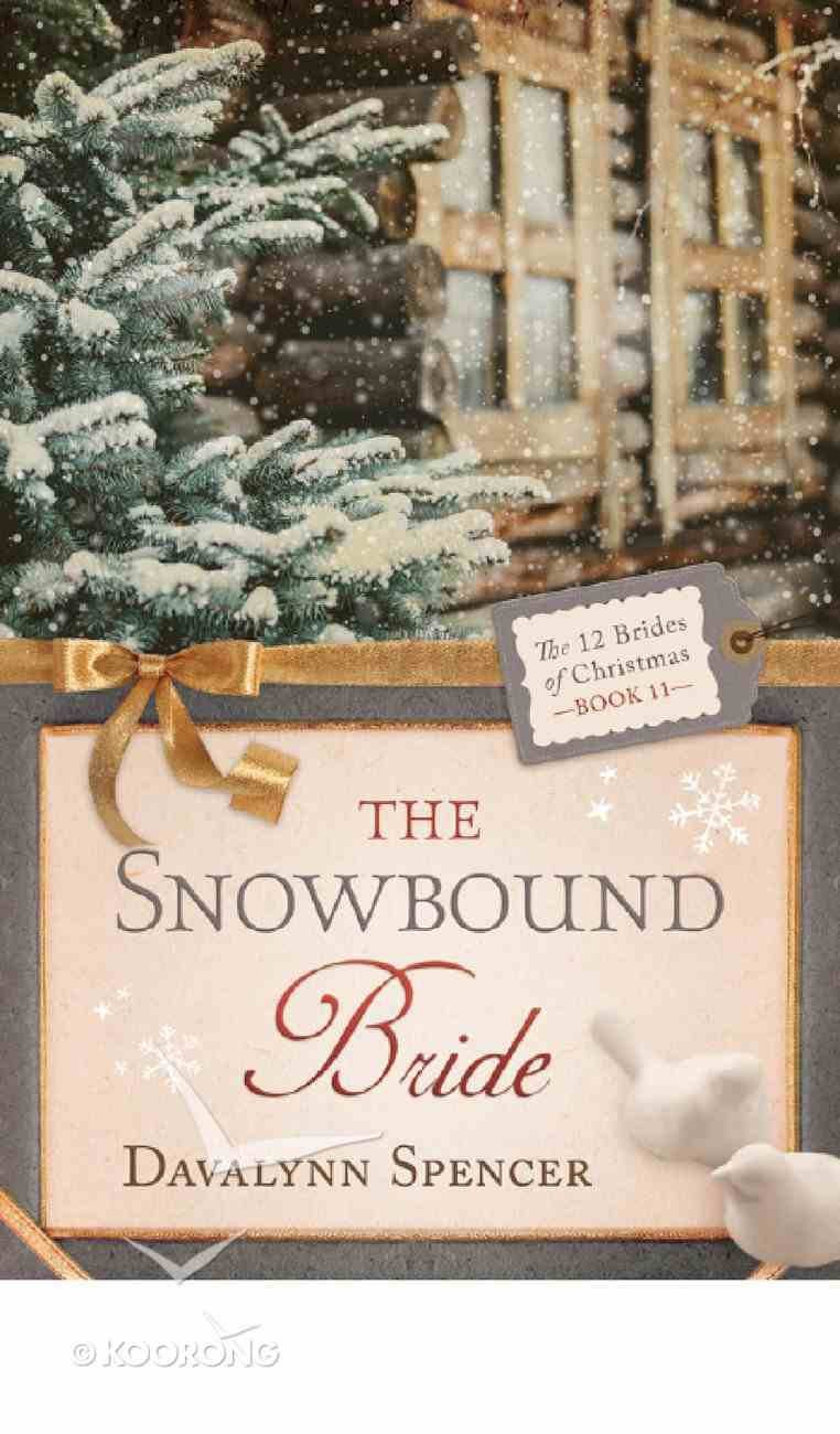 The Snowbound Bride (#11 in 12 Brides Of Christmas Series) eBook